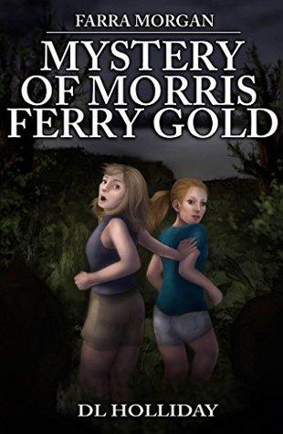 Mystery of Morris Ferry Gold (Farra Morgan #3)