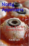 Nasty Appetizers: Quick & Dirty Crime Fiction