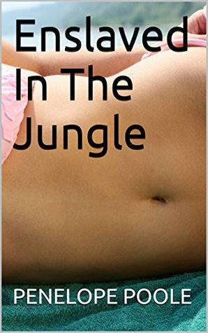 Enslaved In The Jungle (The Jungle Bride Book 2)