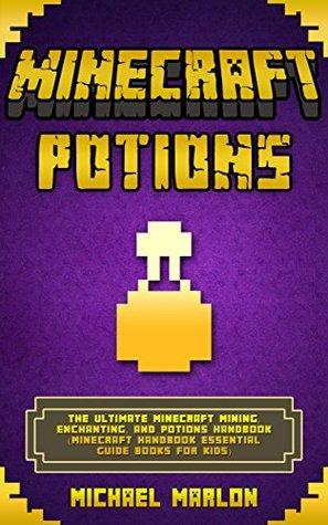 Minecraft Minecraft Potions Handbook The Ultimate Minecraft Mining