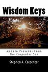 Wisdom Keys: Modern Proverbs From The Carpenter Son