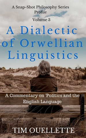 Deconstructing Orwell: A Dialectic of Orwellian Linguistics