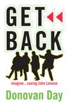 Get Back, Imagine...Saving John Lennon by Donovan Day