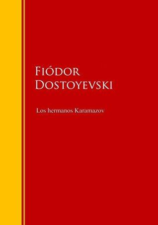 Los hermanos Karamazov: Biblioteca de Grandes Escritores