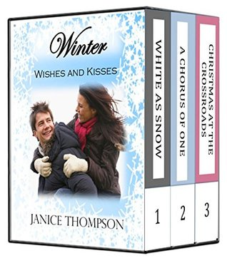 The Heart of Winter: White as Snow, A Chorus of One, Christmas at the Crossroads (Seasons of the Heart Book 2)