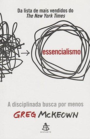 Essencialismo by Greg McKeown