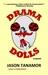 Drama Dolls by Jason Tanamor