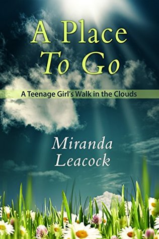 A Place To Go: A Teenage Girl's Walk in the Clouds
