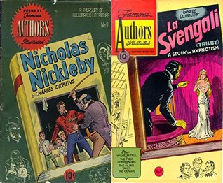 Nicholas Nickleby by Charles Dickens and La Svengali by George DuMaurier. A treasure of celebrated Literature. Plus The first commmandos, the Rajah takes the Census. Famous Stories by Famous Authors