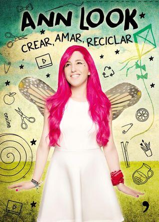 Crear, Amar, Reciclar