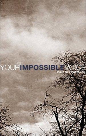Your Impossible Voice #6 (Your Impossible Voice Journal)