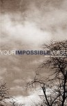 Your Impossible Voice #6 (Your Impossible Voice Journal)