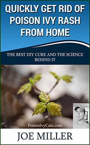 Quickly Get Rid Of Poison Ivy Rash From Home: The Best DIY Cure And The Science Behind It