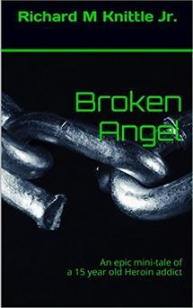 Broken Angel: An epic mini-tale of a 15 year old Heroin addict