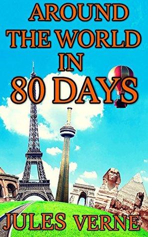 Around the World in 80 Days: by Jules Verne
