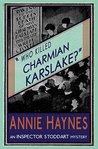 Who Killed Charmian Karslake? (Inspector Stoddart, #3)