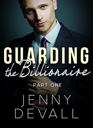 Guarding The Billionaire: Part 1