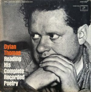 Dylan Thomas Reading His Complete Recorded Poetry