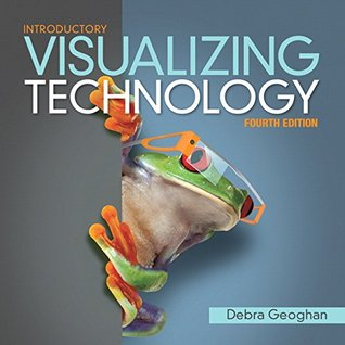 Visualizing Technology Introductory (4th Edition)