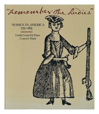Remember the Ladies: Women in America, 1750-1815
