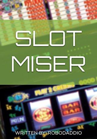Slot Miser