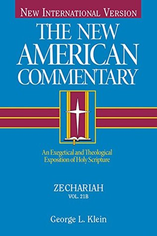 Zechariah: An Exegetical and Theological Exposition of Holy Scripture: 21B