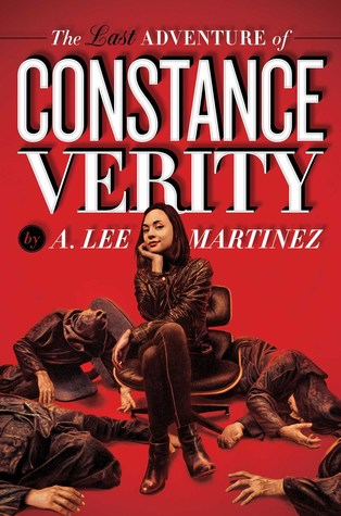 The Last Adventure of Constance Verity by A. Lee Martinez