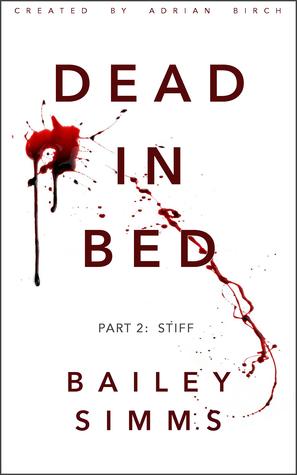 Dead in Bed: Stiff