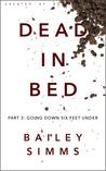 Dead in Bed: Going Down Six Feet Under (Dead in Bed #3)