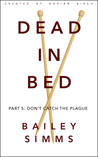 Dead in Bed: Don't Catch the Plague (Dead in Bed #5)