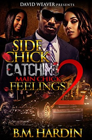 Side Chick Catching Main Chick Feelings 2 By Bm Hardin