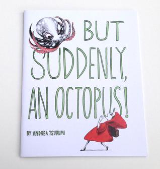 But Suddenly, An Octopus