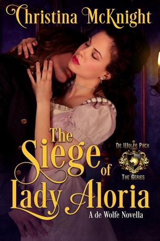 The Siege of Lady Aloria(World of de Wolfe Pack) - Christina McKnight