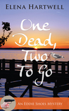 One Dead, Two to Go (An Eddie Shoes Mystery, #1)