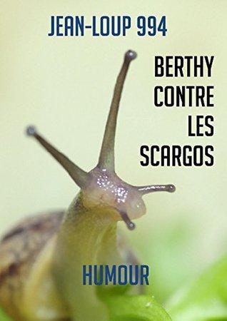 Berthy contre les scargos