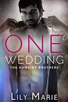 One Wedding (The Hawkins Brothers: Marcus Book 3)