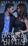 Donuts, Diamonds & Assorted Details