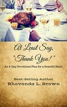 """At Least Say, """"Thank You!"""": An 8-Day Devotional Plan for a Grateful Heart"""