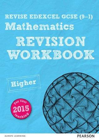 REVISE Edexcel GCSE (9-1) Mathematics Higher Revision Workbook: for the 2015 qualifications (REVISE Edexcel GCSE Maths 2015)