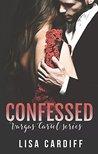 Confessed (Vargas Cartel, #3)