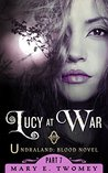 Lucy at War (Undraland #7)