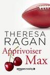 Apprivoiser Max by Theresa Ragan