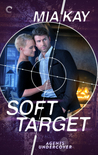 Soft Target (Agents Undercover #1)
