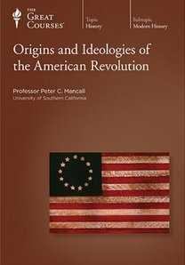Origins and Ideologies of the American Revolution (Great Courses, #8520)