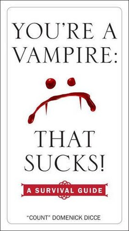 you-re-a-vampire-that-sucks-a-survival-guide