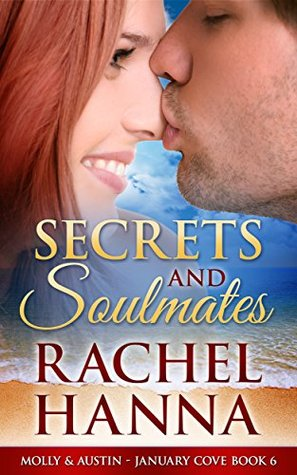 Secrets and Soulmates: Molly & Austin (January Cove, #6)