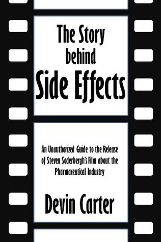 The Story behind Side Effects: An Unauthorized Guide to the Release of Steven Soderbergh's Film about the Pharmaceutical Industry [Article]