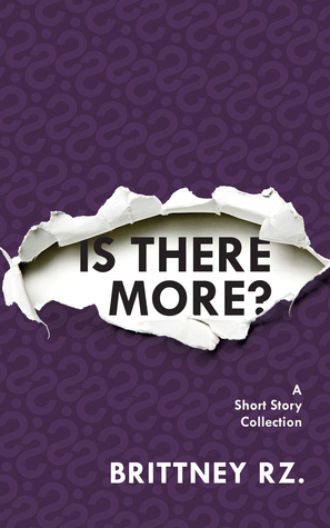 Ebook Is There More? by Brittney Rz. TXT!