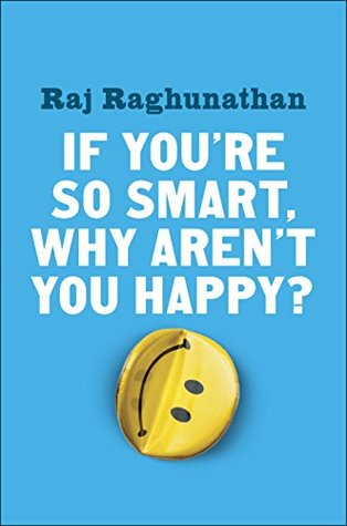 If Youre So Smart, Why Arent You Happy?