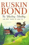 The Whistling Schoolboy and Other Stories of School Life by Ruskin Bond